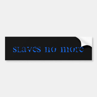 """Slaves No More"" Bumper Sticker"