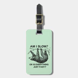 Sloth am I slow? Luggage Tag