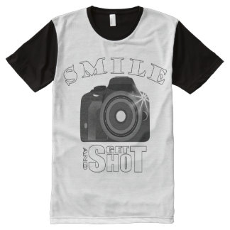 Smile and Get Shot Photography Humor Sarcasim All-Over Print T-Shirt