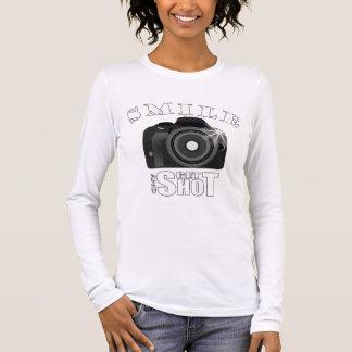 Smile and Get Shot Photography Humor Sarcasim Long Sleeve T-Shirt