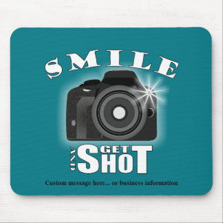 Smile and Get Shot Photography Humor Sarcasim Mouse Pad