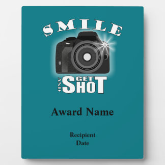 Smile and Get Shot Photography Humor Sarcasim Plaque