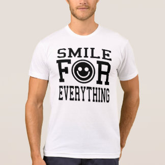 SMILE FOR EVERYTHING T-Shirt