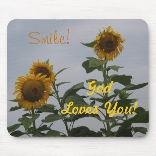 Smile! God Loves You! Mouse Pads