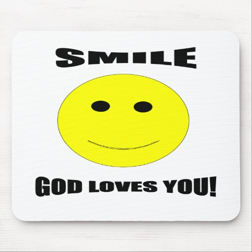 Smile god loves you mousepad