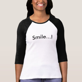 Smile...! T-Shirt