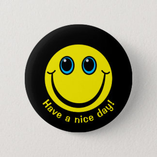 Smiley Face Have a nice day 6 Cm Round Badge