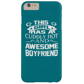 Smokin Hot & Awesome Boyfriend Barely There iPhone 6 Plus Case