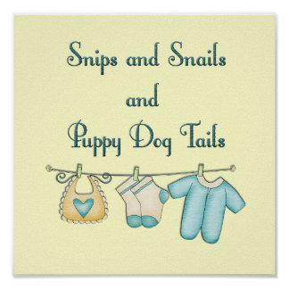 Snips and Snails and Puppy Dog Tails Poster