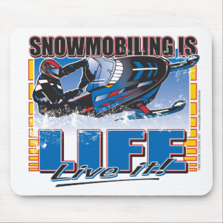 Snowmobiling is Life Live it Mouse Pad