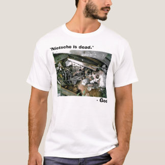 So, God is Dead - huh... T-Shirt