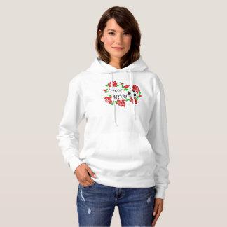 Soccer mom roses shirt top hoodie