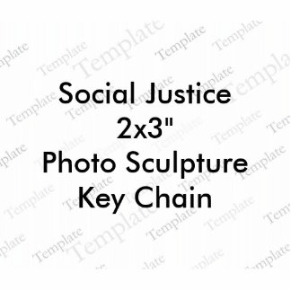 "Social Justice 2x3""  Photo Sculpture Key Chain"