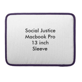 Social Justice Macbook Pro 13 inch Sleeve MacBook Pro Sleeves