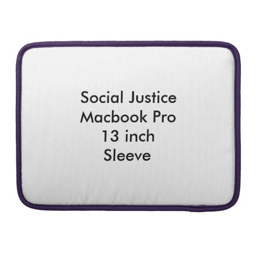 Social Justice Macbook Pro 13 inch Sleeve Sleeve For MacBook Pro