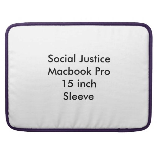 Social Justice Macbook Pro 15 inch Sleeve Sleeves For MacBook Pro