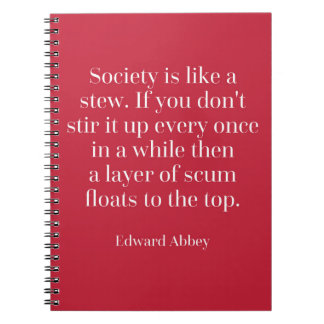 Society Is Like A Stew Quote Notebook