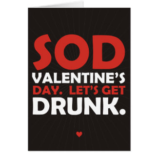Sod Valentine's Day Let's Get Drunk Card