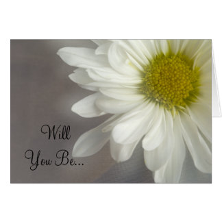Soft White Daisy Will You Be My Bridesmaid Card