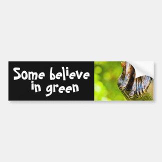 some believe in green bumper sticker