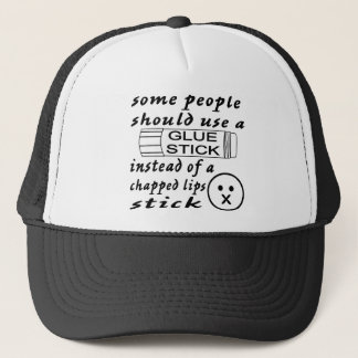 Some Ppl Should Use A Glue Stick For Chapped Lips Trucker Hat