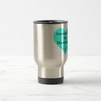 Someone I love has Dysautonomia Stainless Steel Travel Mug