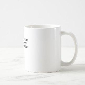 Someone Please Tell My Wife Im Retired Basic White Mug