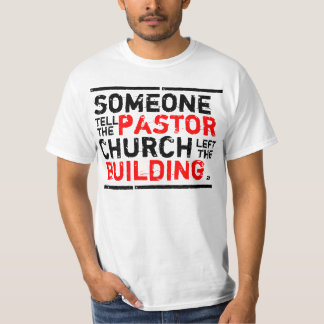 someone tell the pastor! tee shirt