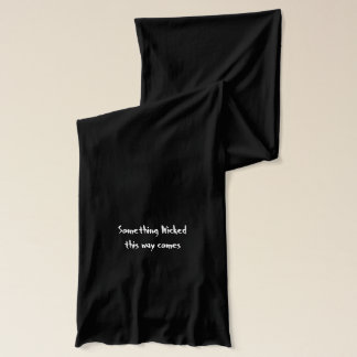 Something Wicked this way comes scarf
