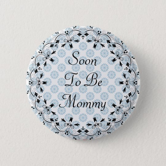 Soon to be Mummy Blue and Black Button