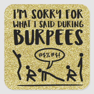 Sorry Burpees Gold Glitter Stickers