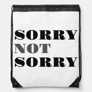 Sorry Not Sorry Drawstring Backpack