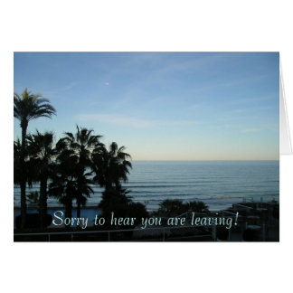 Sorry to hear you are leaving greeting card
