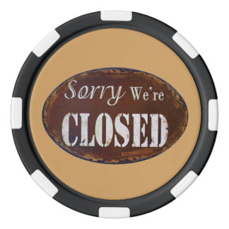 Sorry we're closed poker chips