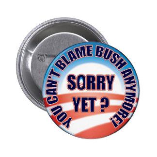Sorry Yet? 6 Cm Round Badge