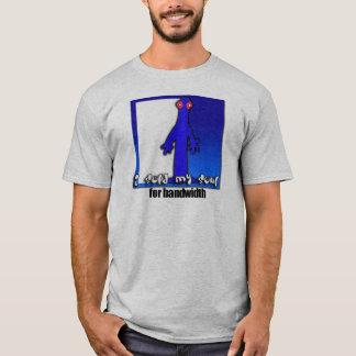 Soul for bandwidth T-Shirt