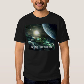 Space.. the final frontier.. shirts