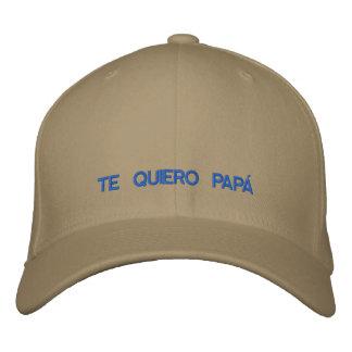 Spanish  Te Quiero Papa Embroidered Cap