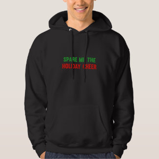 Spare Me The Holiday Cheer Hoody