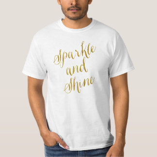 Sparkle and Shine Quote Faux Gold Foil Sparkly T-Shirt