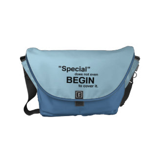 Special Does Not Even Begin To Cover It Messenger Bag
