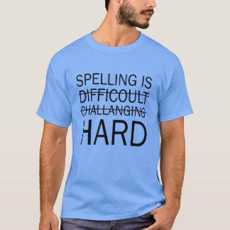 Spelling is Hard Funny Grammar T-shirt