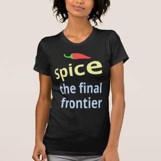 Spice: the final frontier T-Shirt