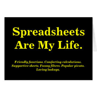 Spreadsheets Are My life Birthday Quote Card