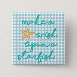 Square Button 2 Inch Make a Wish Upon a Starfish