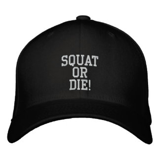 SQUAT OR DIE! EMBROIDERED BASEBALL CAP