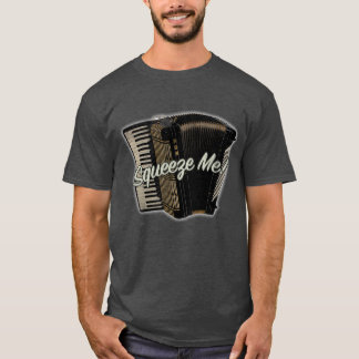 Squeeze Me! Accordian T-Shirt