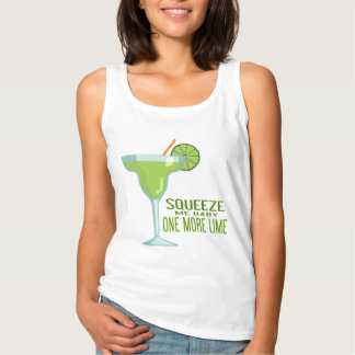 Squeeze Me Baby One More Lime   Margarita Singlet