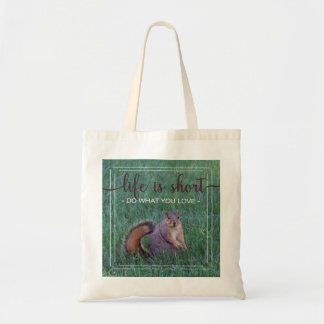 """Squirrel """"Do What You Love"""" Tote Bag"""
