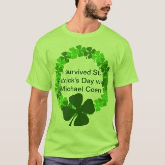 St Patricks day with Micheal Coen T-Shirt